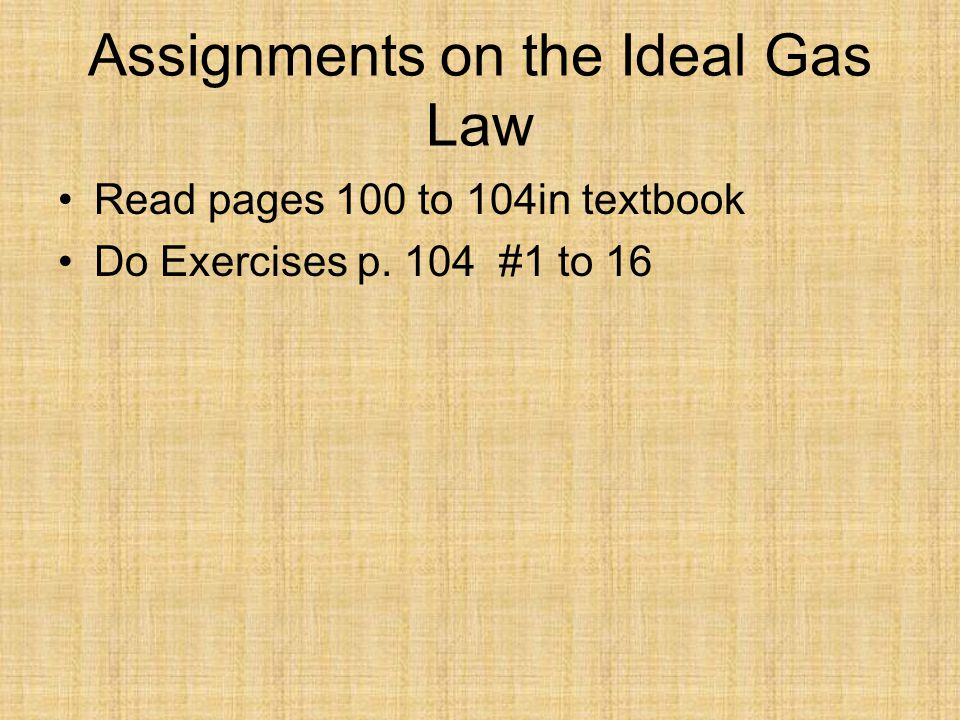 Assignments on the Ideal Gas Law