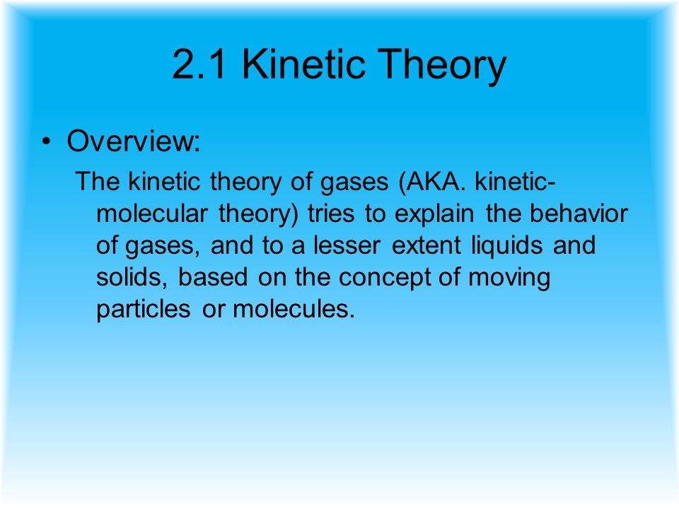 2.1 Kinetic Theory Overview: