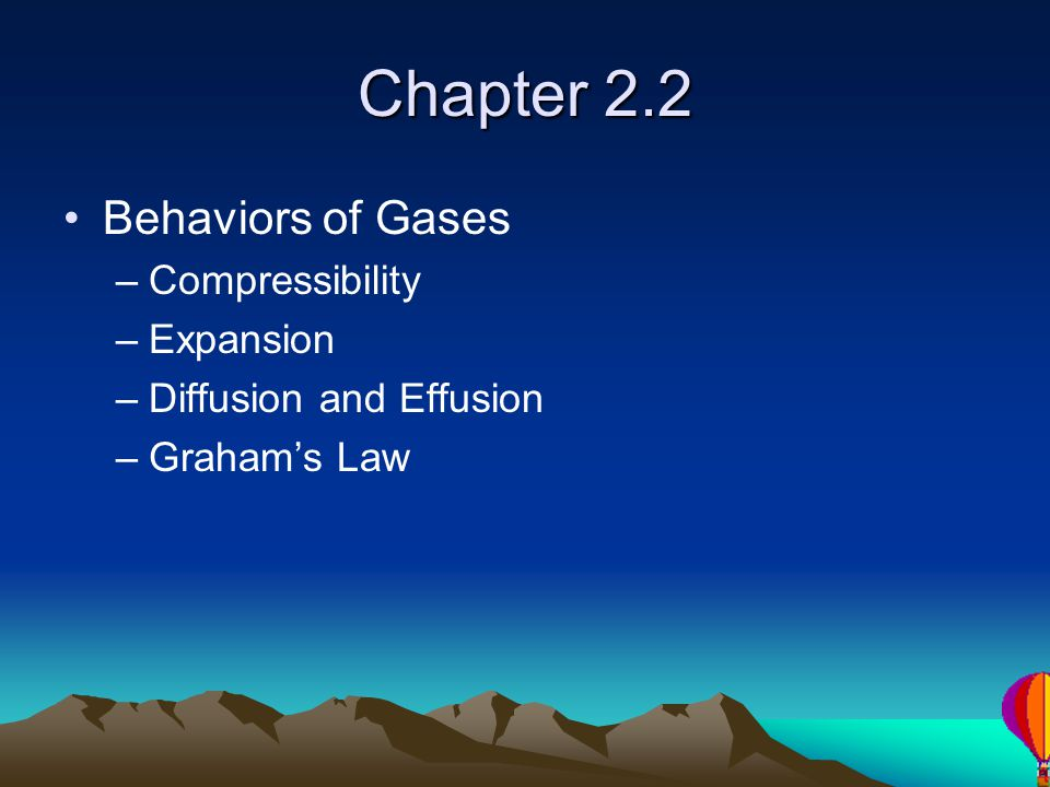 Chapter 2.2 Behaviors of Gases Compressibility Expansion