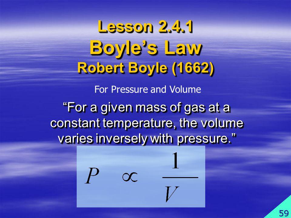 Lesson 2.4.1 Boyle's Law Robert Boyle (1662)