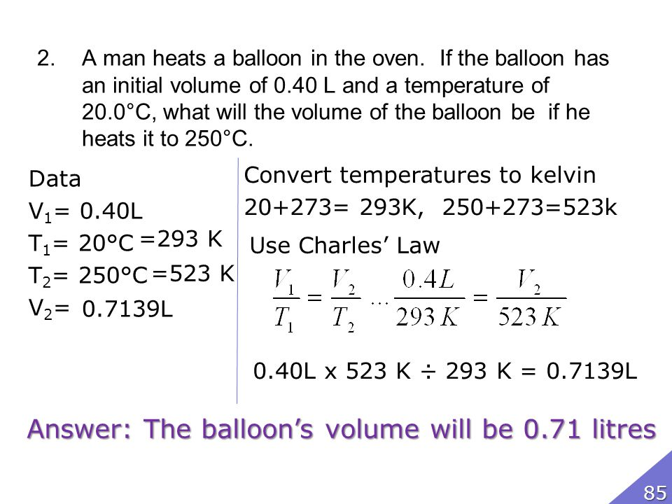Answer: The balloon's volume will be 0.71 litres