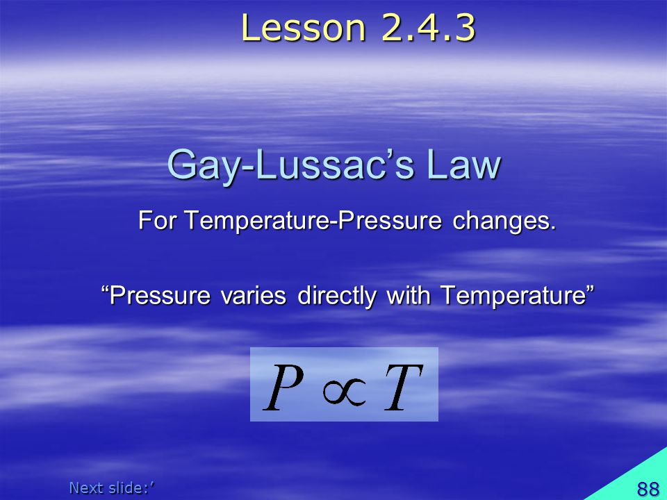 Gay-Lussac's Law Lesson 2.4.3 For Temperature-Pressure changes.