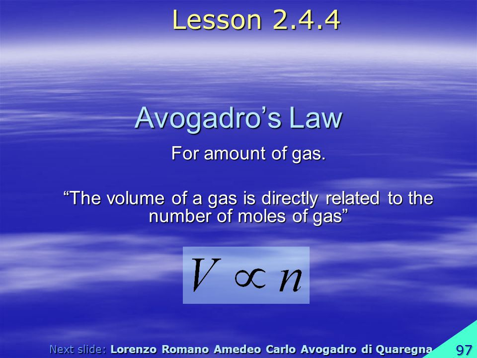 Avogadro's Law Lesson 2.4.4 For amount of gas.