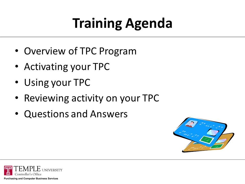 Training Agenda Overview of TPC Program Activating your TPC