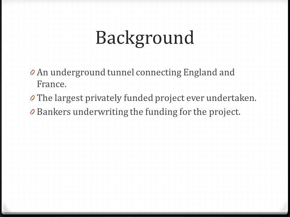 Background An underground tunnel connecting England and France.