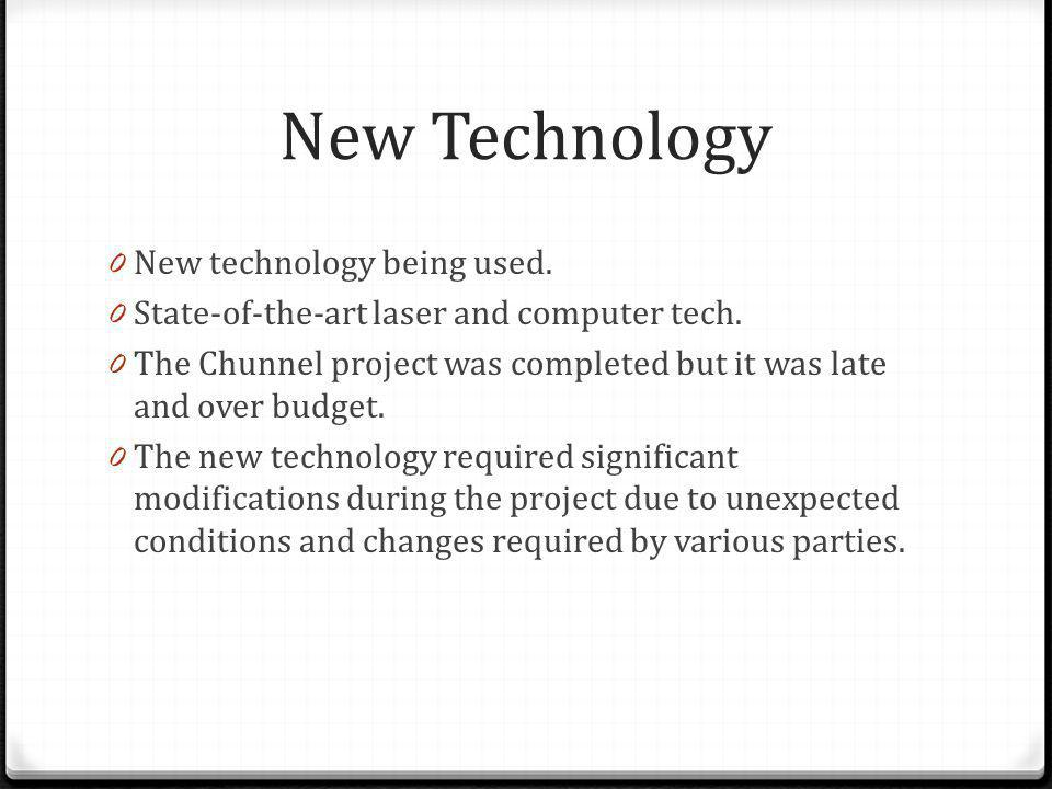 New Technology New technology being used.