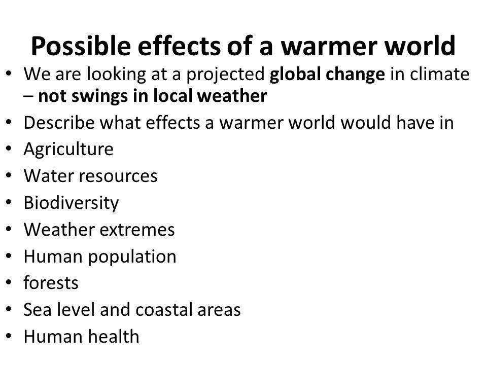 Possible effects of a warmer world