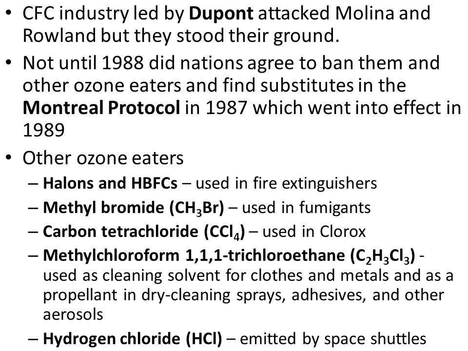 CFC industry led by Dupont attacked Molina and Rowland but they stood their ground.