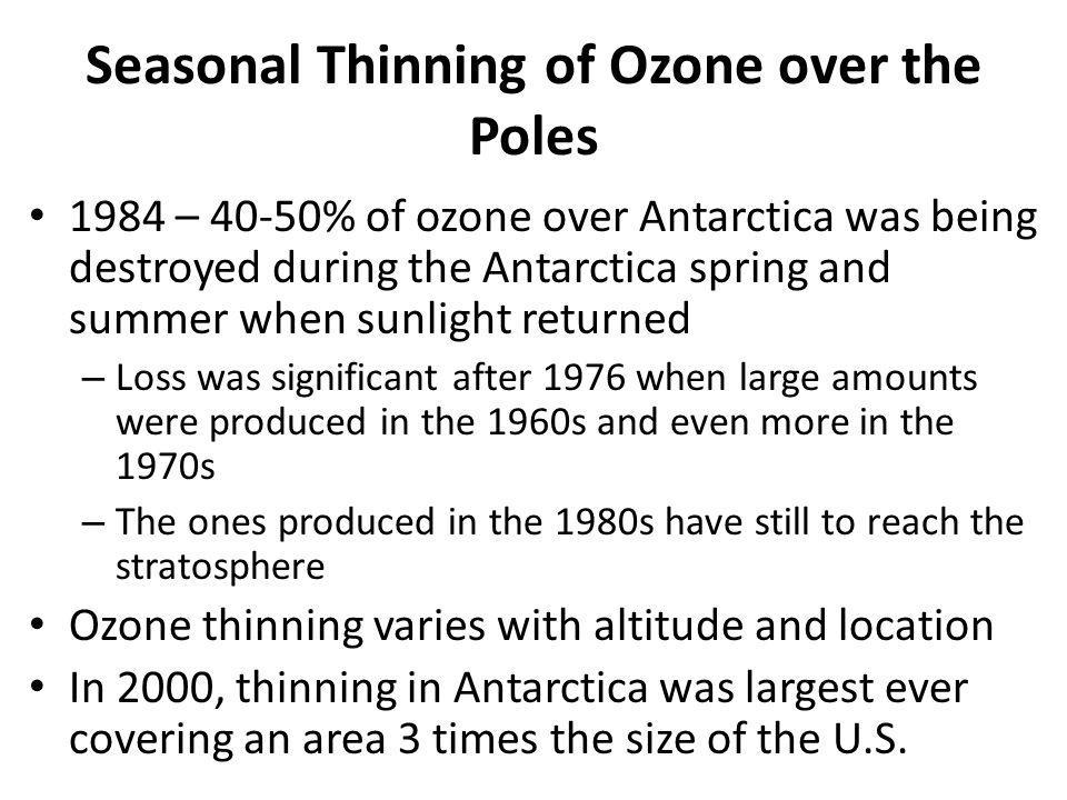 Seasonal Thinning of Ozone over the Poles