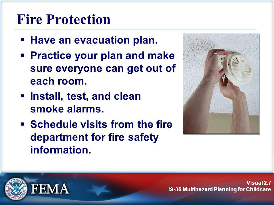 Fire Protection Have an evacuation plan.