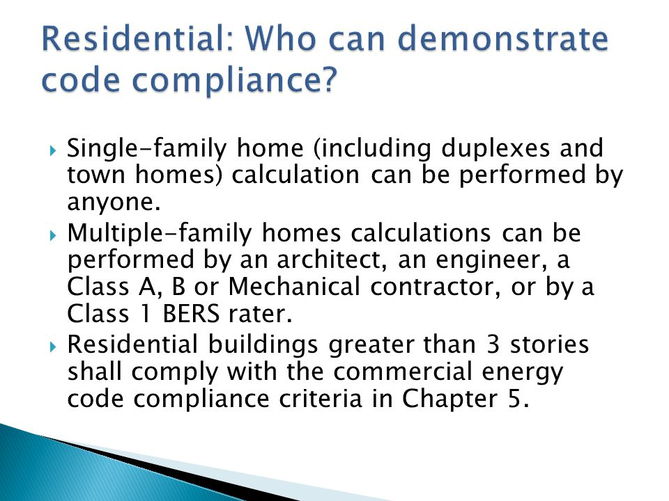 Residential: Who can demonstrate code compliance