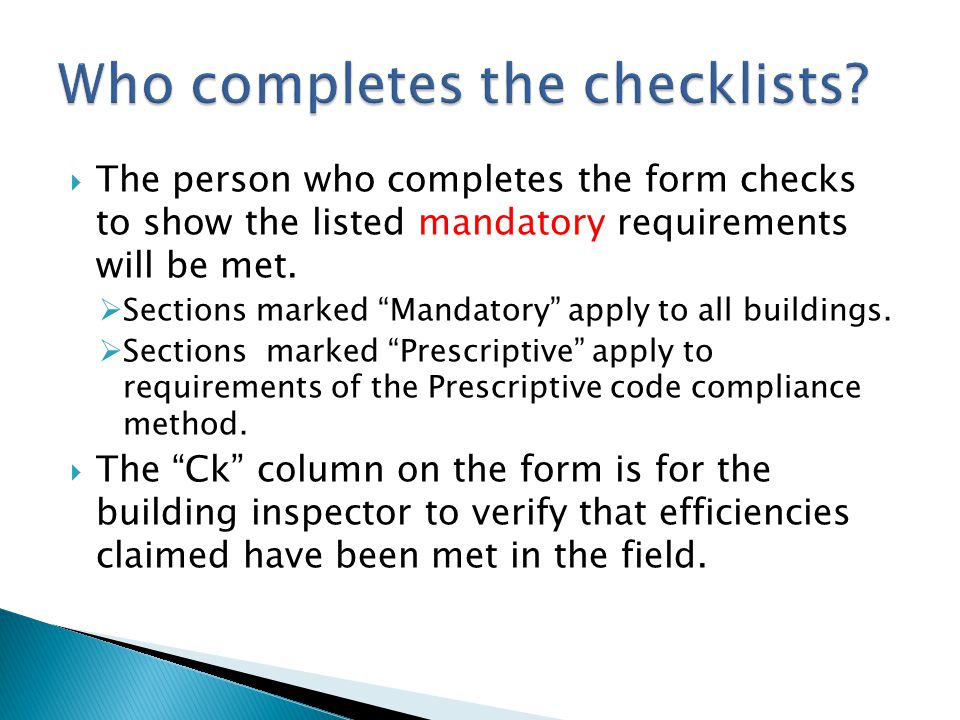 Who completes the checklists