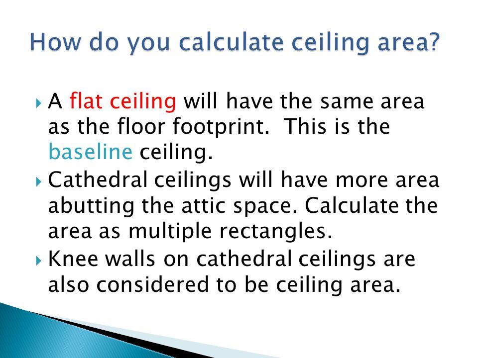 How do you calculate ceiling area