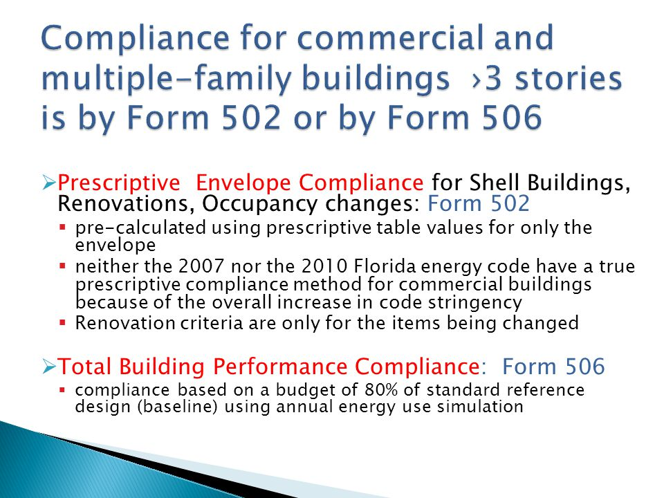 Compliance for commercial and multiple-family buildings ›3 stories is by Form 502 or by Form 506