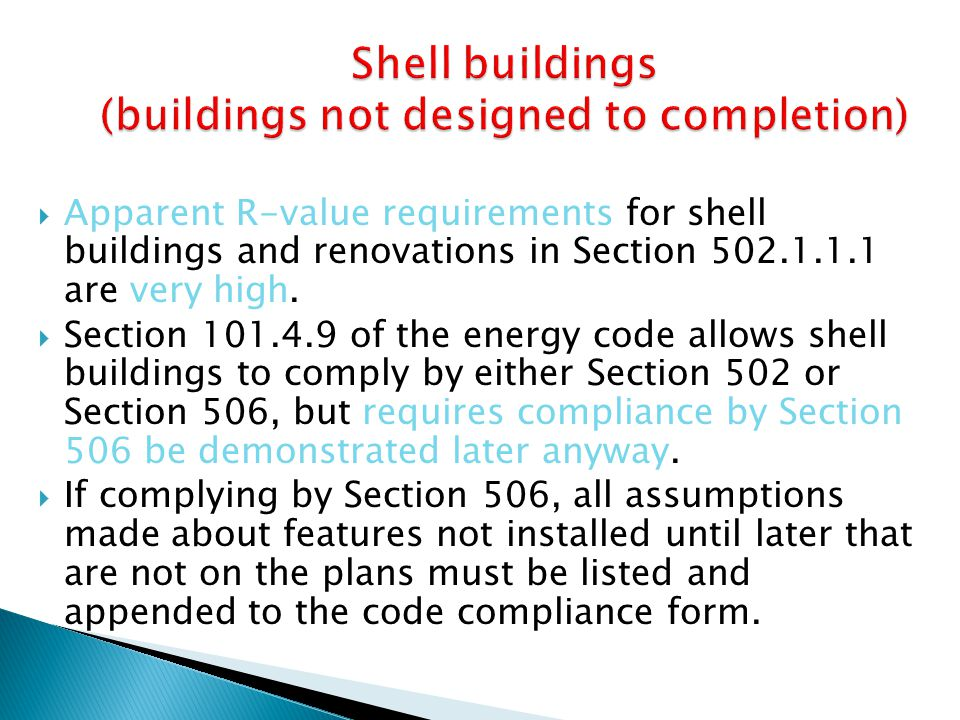 Shell buildings (buildings not designed to completion)