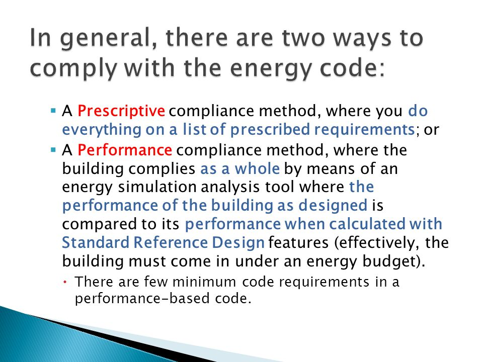 In general, there are two ways to comply with the energy code: