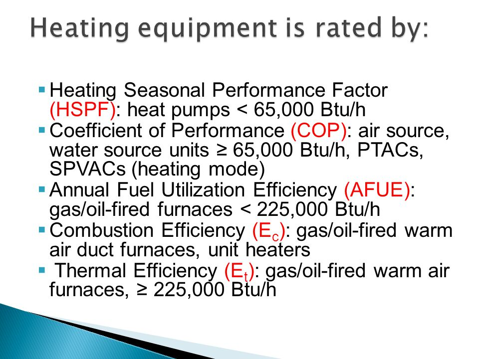 Heating equipment is rated by: