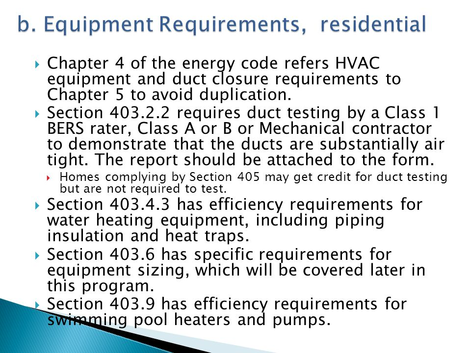 b. Equipment Requirements, residential