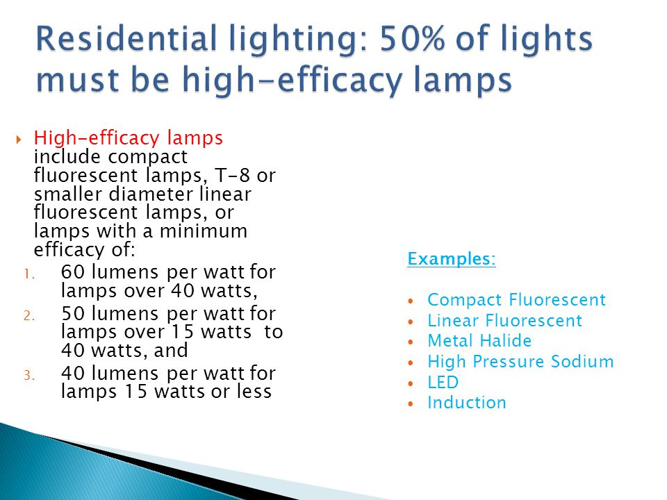 Residential lighting: 50% of lights must be high-efficacy lamps