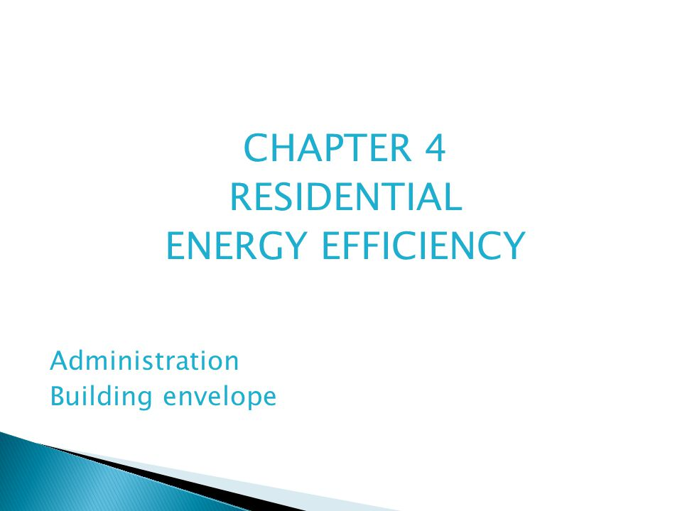 CHAPTER 4 RESIDENTIAL ENERGY EFFICIENCY Administration