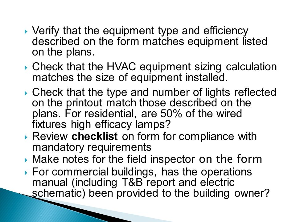 Verify that the equipment type and efficiency described on the form matches equipment listed on the plans.