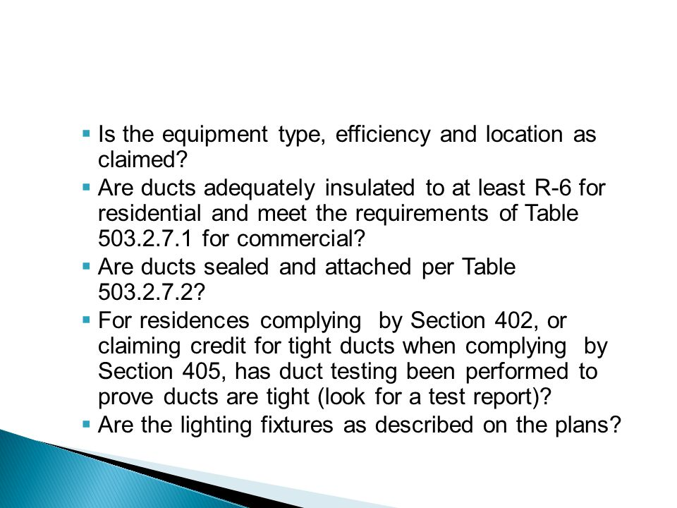 Is the equipment type, efficiency and location as claimed