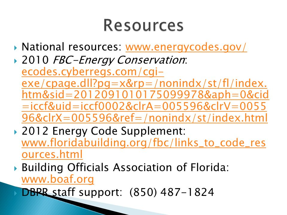 Resources National resources: www.energycodes.gov/
