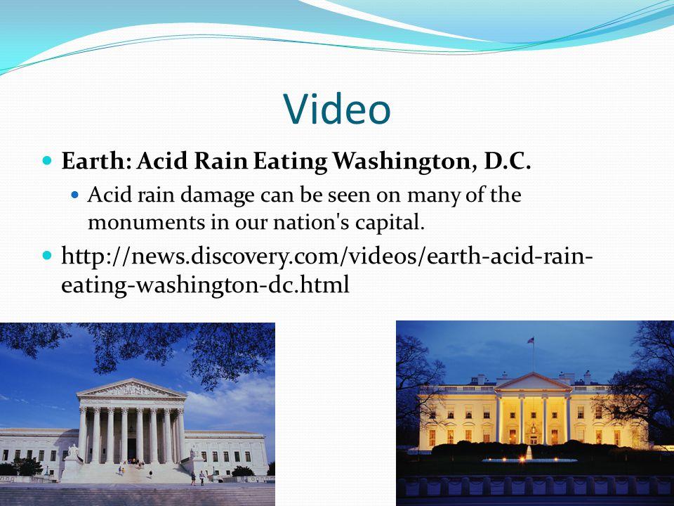 Video Earth: Acid Rain Eating Washington, D.C.