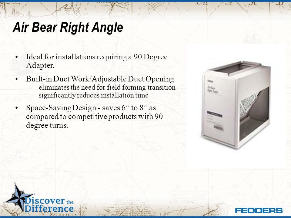 Air Bear Right Angle Ideal for installations requiring a 90 Degree Adapter. Built-in Duct Work/Adjustable Duct Opening.