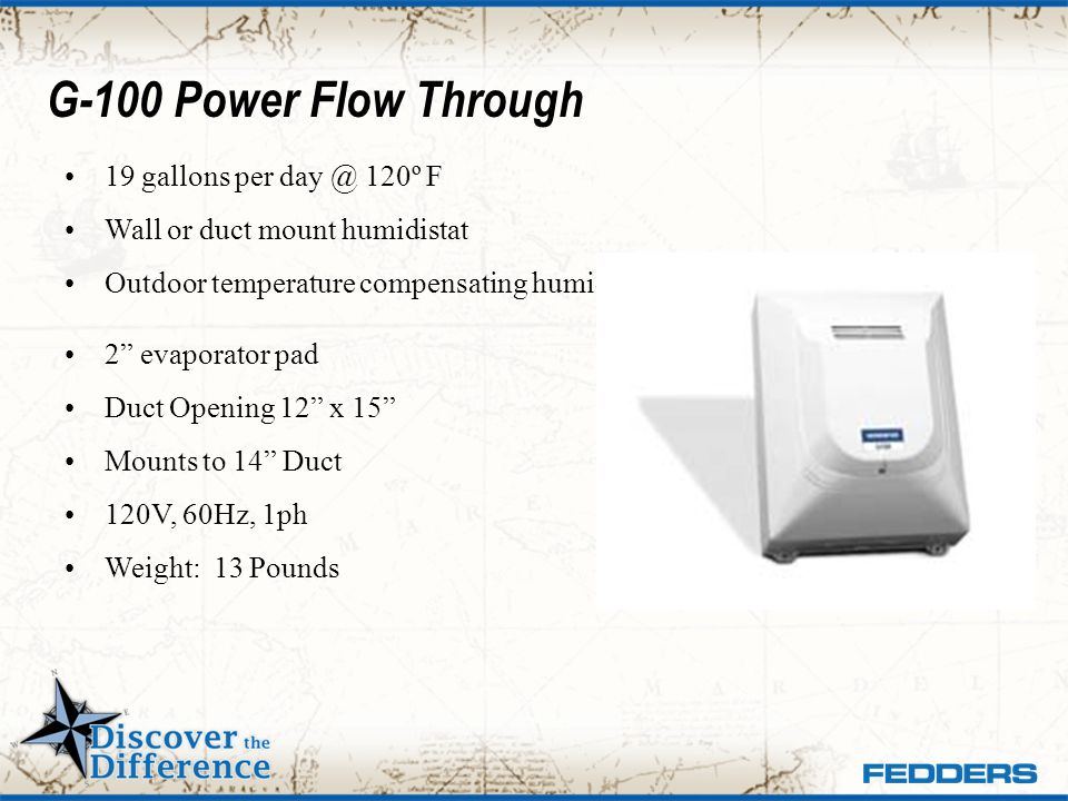G-100 Power Flow Through 19 gallons per day @ 120º F