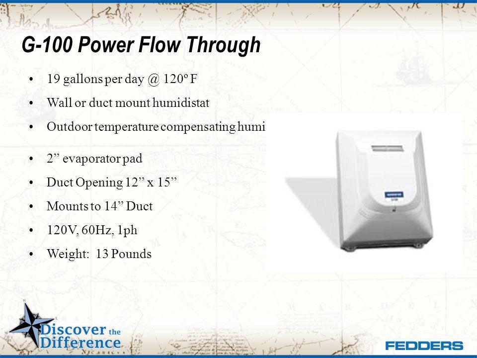 G-100 Power Flow Through 19 gallons per day @ 120º F