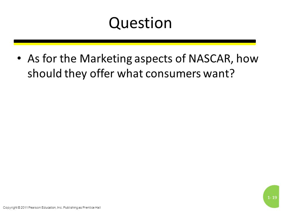 Question As for the Marketing aspects of NASCAR, how should they offer what consumers want