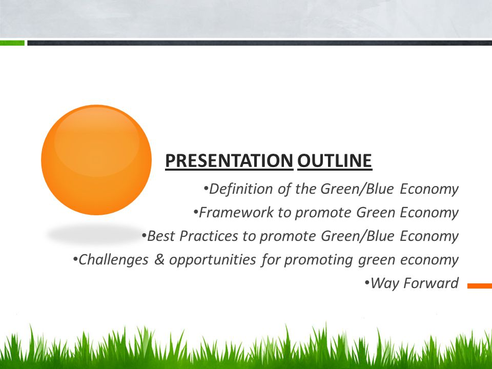 Presentation Outline Definition of the Green/Blue Economy