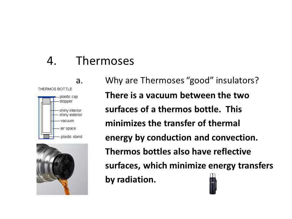 a. Why are Thermoses good insulators