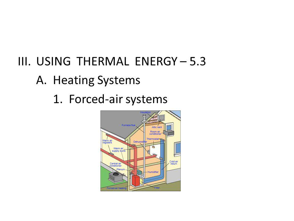 USING THERMAL ENERGY – 5.3 A. Heating Systems 1. Forced-air systems
