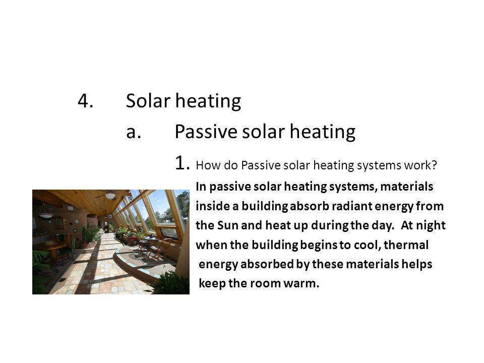 a. Passive solar heating 1. How do Passive solar heating systems work