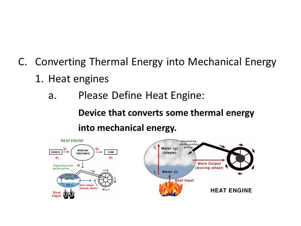 Converting Thermal Energy into Mechanical Energy 1. Heat engines