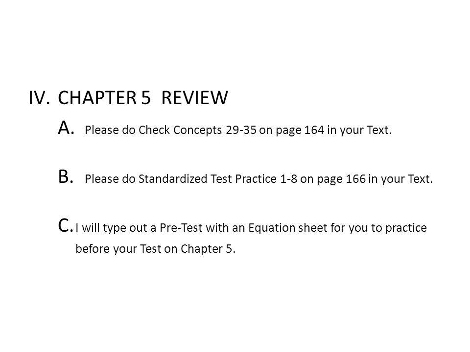 A. Please do Check Concepts 29-35 on page 164 in your Text.