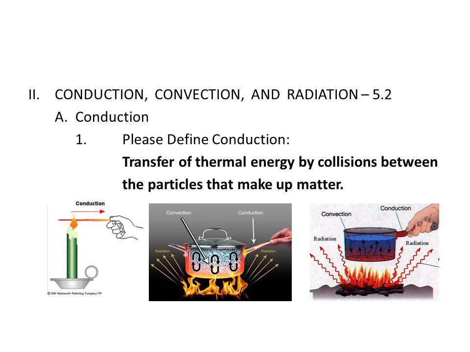 CONDUCTION, CONVECTION, AND RADIATION – 5.2