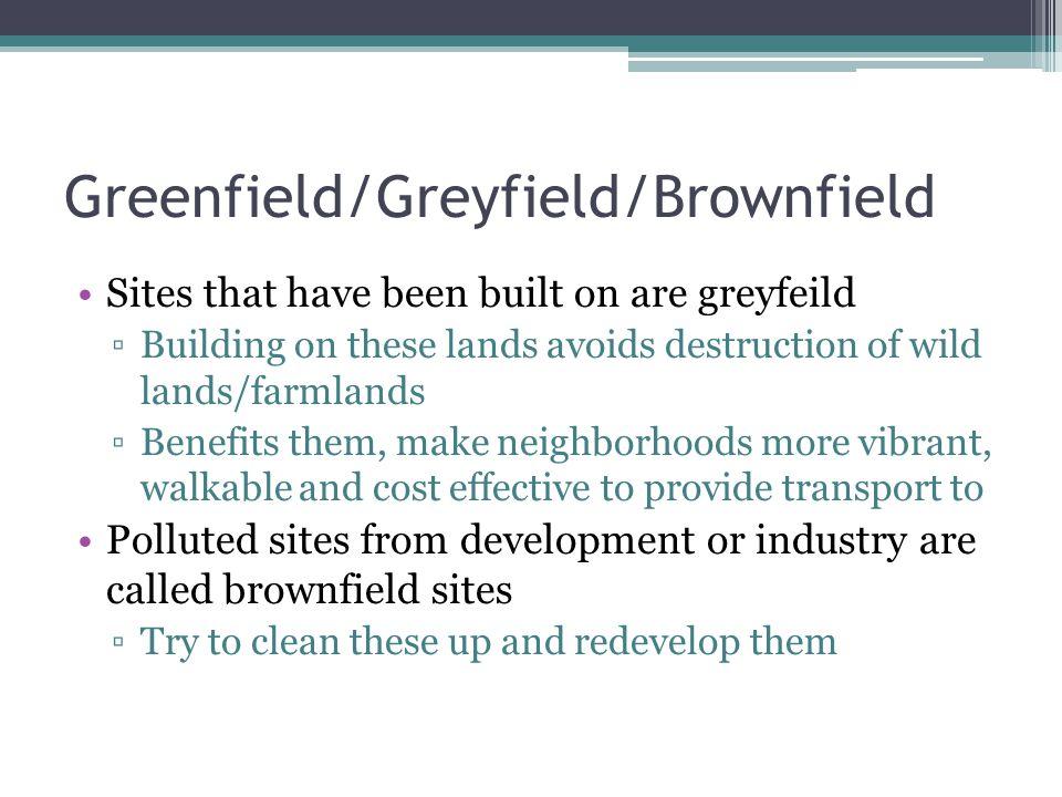 Greenfield/Greyfield/Brownfield