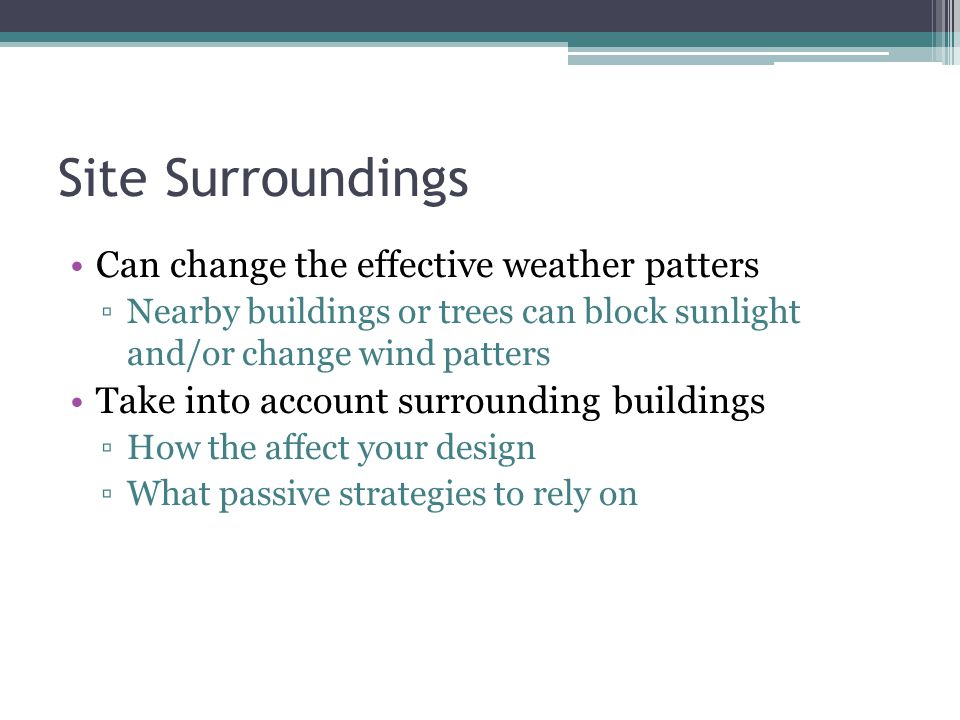 Site Surroundings Can change the effective weather patters