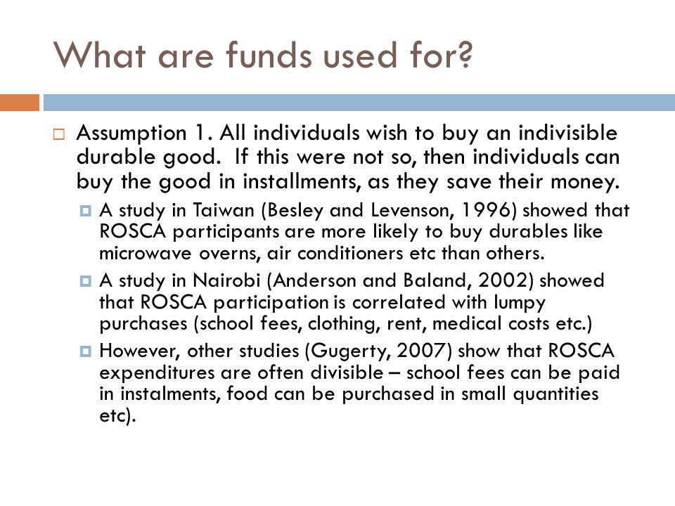 What are funds used for