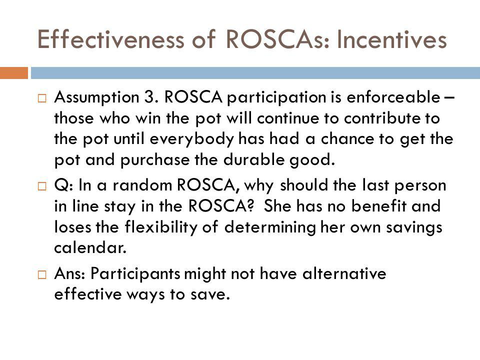 Effectiveness of ROSCAs: Incentives