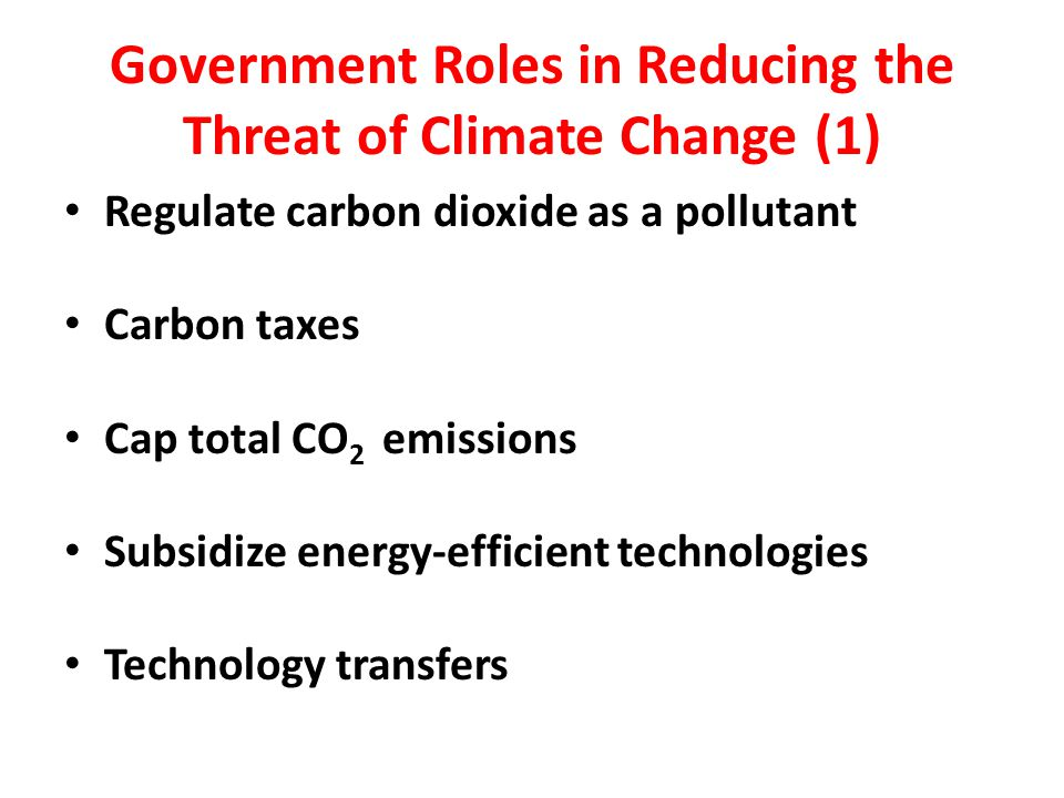 Government Roles in Reducing the Threat of Climate Change (1)