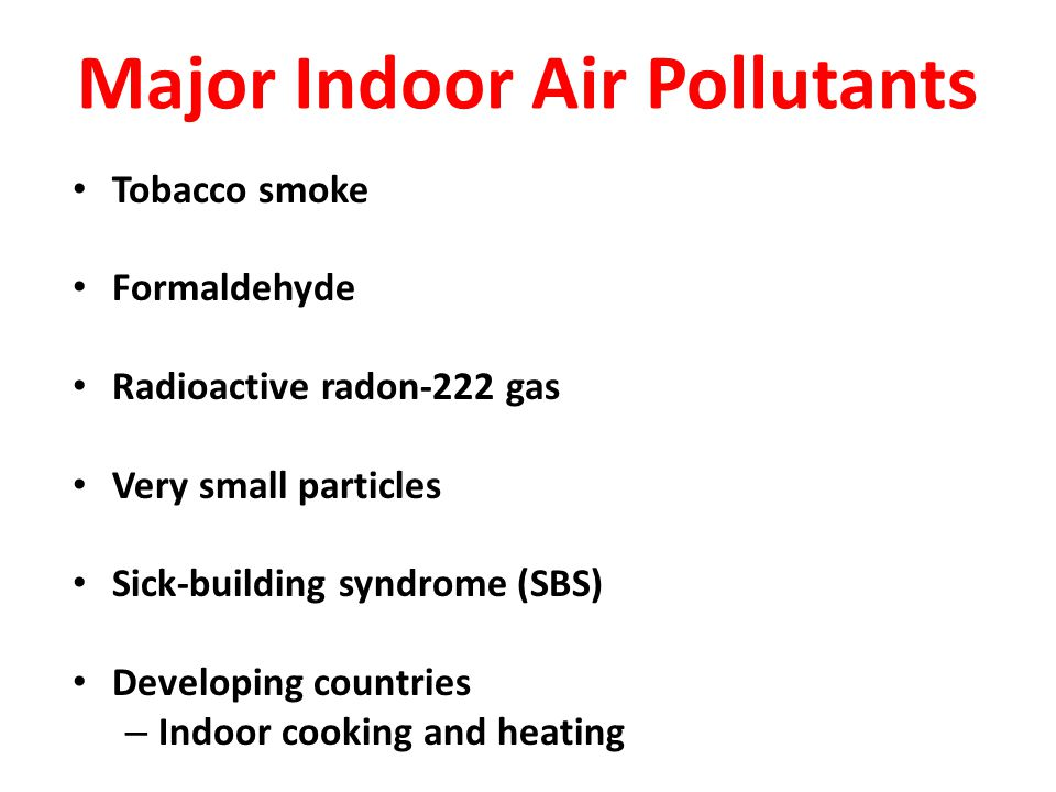Major Indoor Air Pollutants