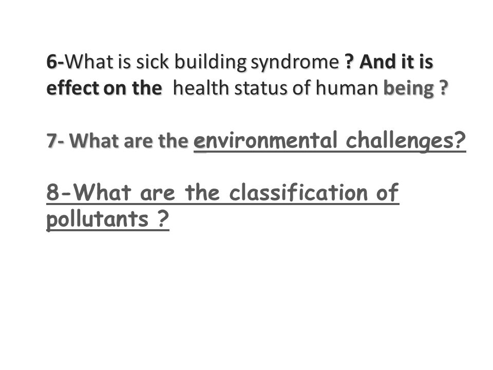 6-What is sick building syndrome