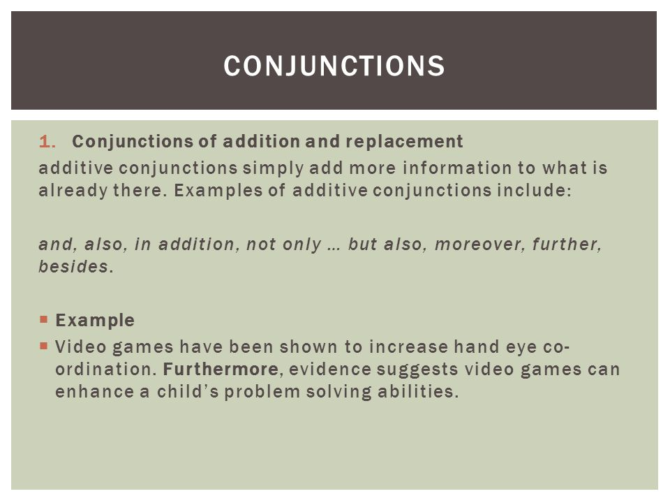 Conjunctions Conjunctions of addition and replacement
