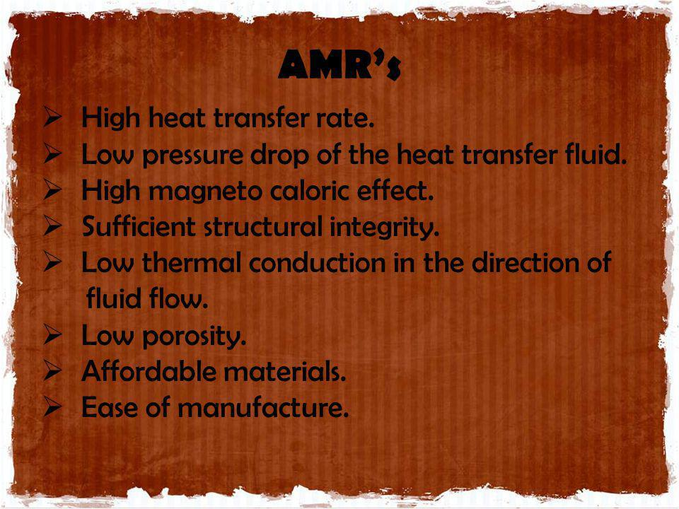 AMR's High heat transfer rate.