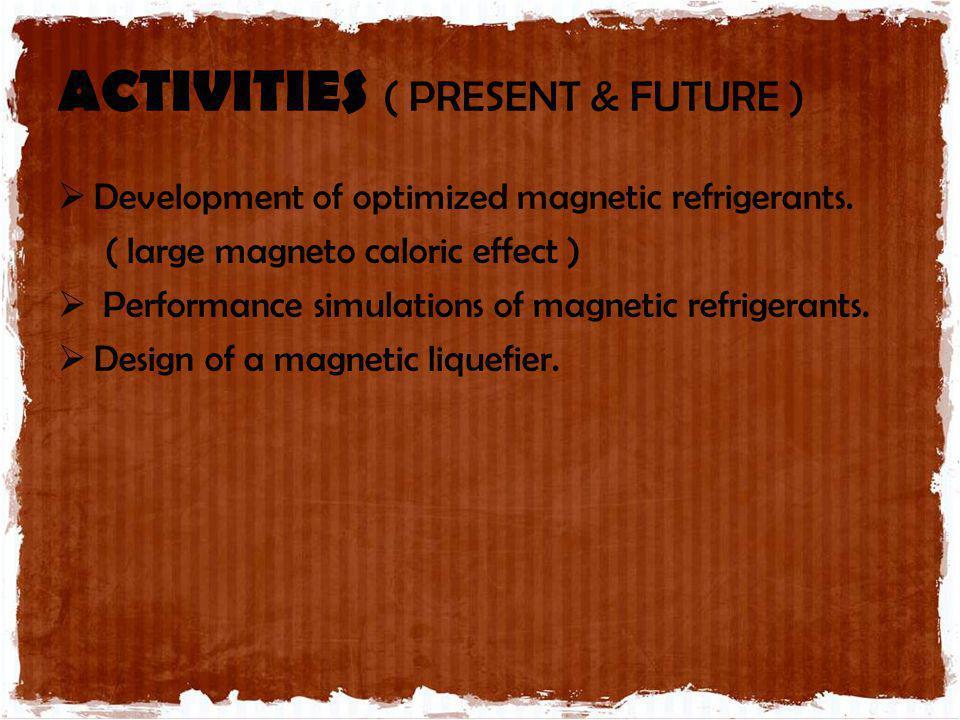 ACTIVITIES ( PRESENT & FUTURE )
