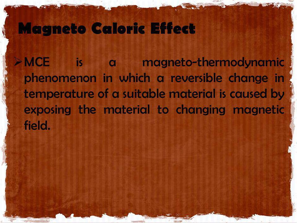 Magneto Caloric Effect